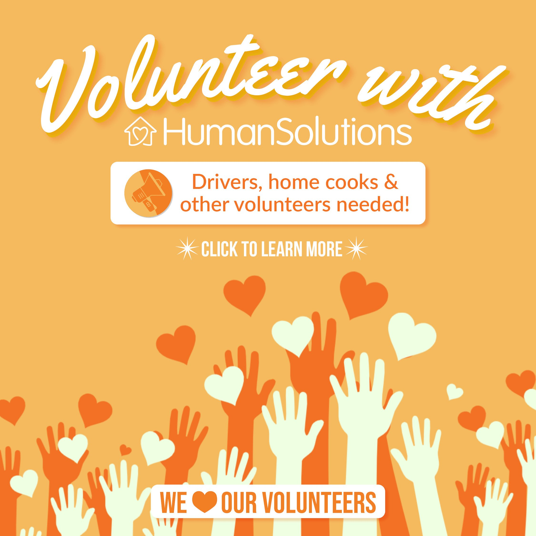 Volunteer with Human Solutions. Drivers, home cooks & other volunteers needed! Click to learn more.